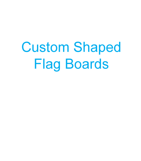 image of a shaped flag board